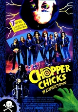 Chopper Chicks in Zombietown / Chrome Hearts