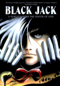 Black Jack: The Movie / Black Jack: A Surgeon with the Hands of God